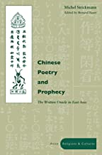 Chinese Poetry and Prophecy: The Written Oracle in East Asia (Asian Religions and Cultures)