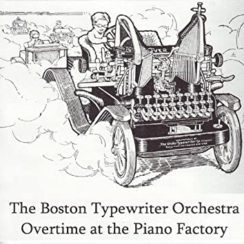 Overtime at the Piano Factory