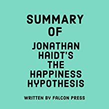 Summary of Jonathan Haidt's The Happiness Hypothesis