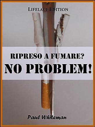 Ripreso a Fumare? No Problem!