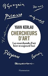 Chercheurs d'art. Les marchands d'art hier et aujourd'hui (French Edition)