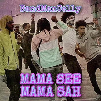 Mama See Mama Sah