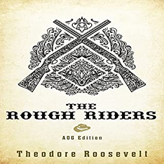 The Rough Riders: AOG Annotated Edition audiobook cover art