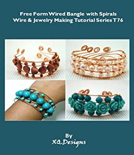 Free Form Wired Bangle with Spirals (Wire & Jewelry Making Tutorial Series Book 76)