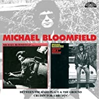 Between the Hard Place & The Ground / Cruisin for by MICHAEL BLOOMFIELD (2008-05-06)