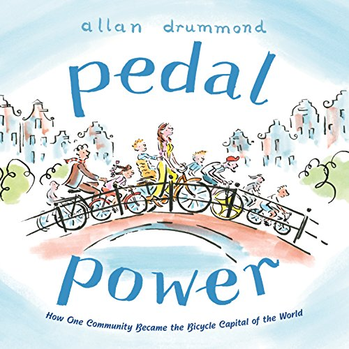 Pedal Power: How One Community Became the Bicycle Capital of the World (English Edition)