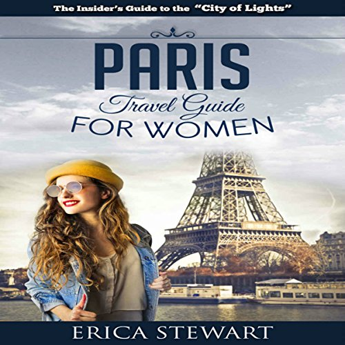 Paris Travel Guide for Women audiobook cover art