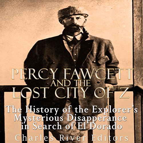 Percy Fawcett and the Lost City of Z audiobook cover art