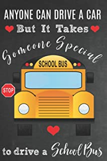 Anyone Can Drive A Car But It Takes Someone Special To Drive A School Bus: Bus Driver Appreciation Gift: Lined Journal / Notebook