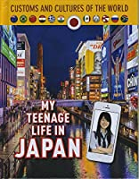 My Teenage Life in Japan (Custom and Cultures of the World)