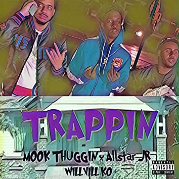 Trappin (feat. Allstar Jr & Willvill Ko)