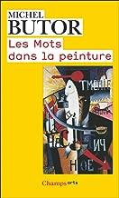 Les Mots dans la peinture (Champs Arts) (French Edition)