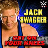 Get On Your Knees (Jack Swagger)