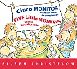 Cinco monitos hacen un pastel de cumpleanos / Five Little Monkeys Bake a Birthday Cake (A Five...