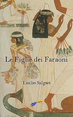 Le Figlie dei Faraoni (Italian Edition)