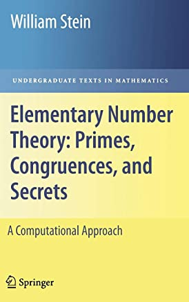 Elementary Number Theory: Primes, Congruences, and Secrets : A Computational Approach