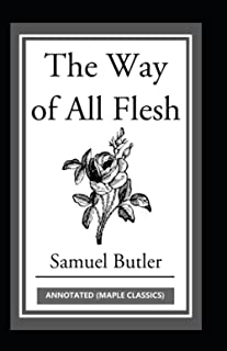 The Way of All Flesh Annotated (Maple Classics)