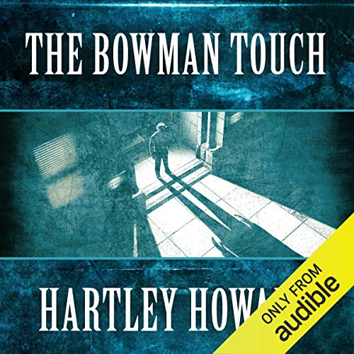 The Bowman Touch                   By:                                                                                                                                 Hartley Howard                               Narrated by:                                                                                                                                 Mark Boyett                      Length: 7 hrs and 40 mins     Not rated yet     Overall 0.0