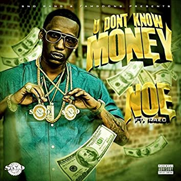 U Don't Know Money (feat. Ralo)