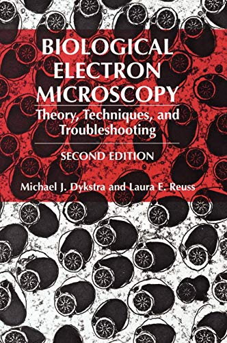 Biological Electron Microscopy: Theory, Techniques, and Troubleshooting