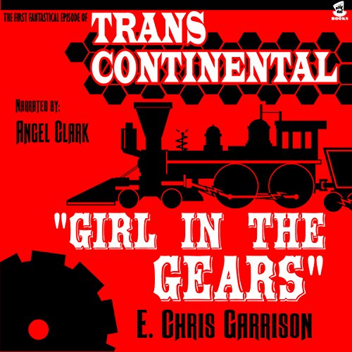 Girl in the Gears Audiobook By E. Chris Garrison cover art