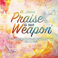Praise Is Our Weapon
