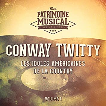 Les Idoles Américaines De La Country: Conway Twitty, Vol. 1