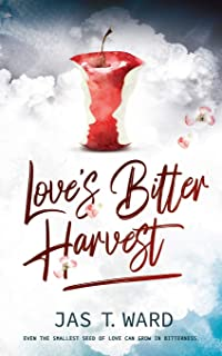 Love's Bitter Harvest