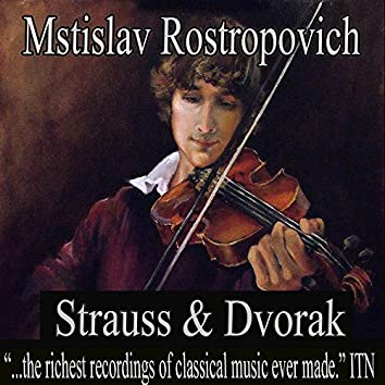 Mstislav Rostropovich - Strauss, Dvorak