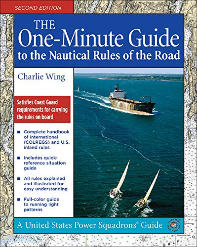 Compare Textbook Prices for The One-Minute Guide to the Nautical Rules of the Road United States Power Squadrons Guides 2 Edition ISBN 9780071479233 by Wing, Charlie