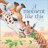 A Moment Like This: A story of love between parent and child