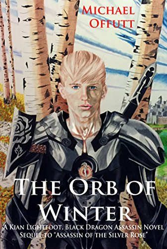The Orb of Winter (Kian Lightfoot, Black Dragon Assassin Book 1) (English Edition)