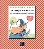 La bruja Ambarina (Cuentos de ahora)
