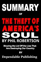 Summary of The Theft of America's Soul by Phil Robertson: Blowing the Lid off the Lies That Are Destroying Our Country
