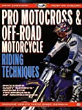 Pro Motocross and Off-Road Motorcycle Riding Techniques (Cycle Pro)