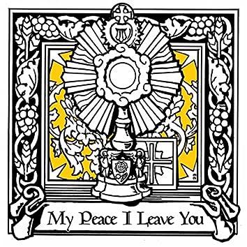 My Peace I Leave You