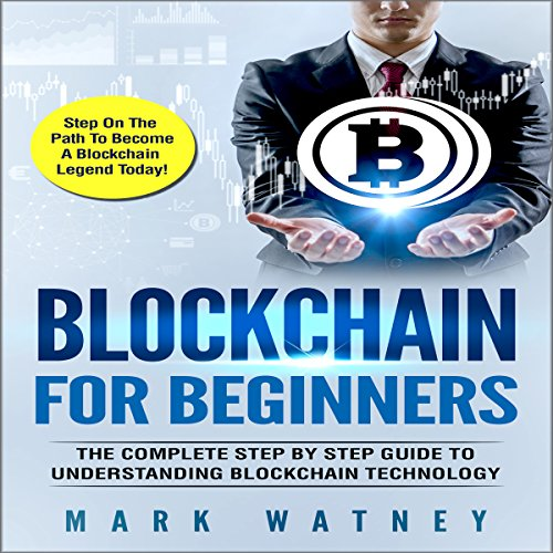 Blockchain for Beginners: The Complete Step-by-Step Guide to Understanding Blockchain Technology Titelbild