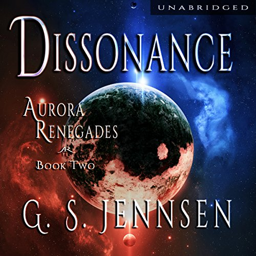 Dissonance     Aurora Renegades, Book 2              By:                                                                                                                                 G. S. Jennsen                               Narrated by:                                                                                                                                 Pyper Down                      Length: 10 hrs and 35 mins     59 ratings     Overall 4.6