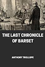 The Last Chronicle of Barset By Anthony Trollope (Novel) [Annotated]