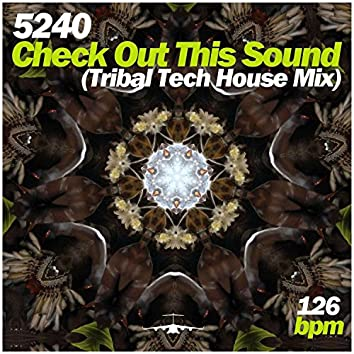 Check out This Sound (Tribal Tech House Mix)