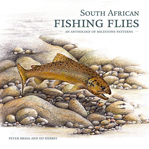 South African Fishing Flies : An Anthology of Milestone Patterns (English Edition)