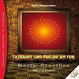 Tatkraft und Freude am Tun: Mental Powerline - Relaxing Dream