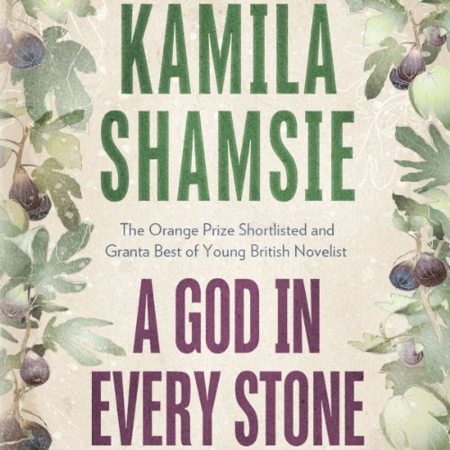 A God in Every Stone Audiobook By Kamila Shamsie cover art