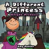 A Different Princess - Knight Princess