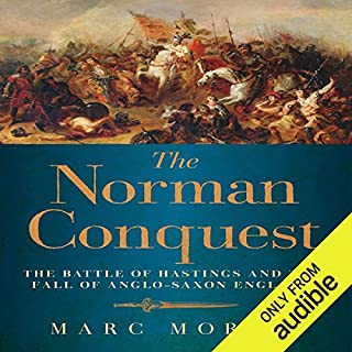 The Norman Conquest     The Battle of Hastings and the Fall of Anglo-Saxon England              By:                                                                                                                                 Marc Morris                               Narrated by:                                                                                                                                 Frazer Douglas                      Length: 18 hrs and 10 mins     436 ratings     Overall 4.2