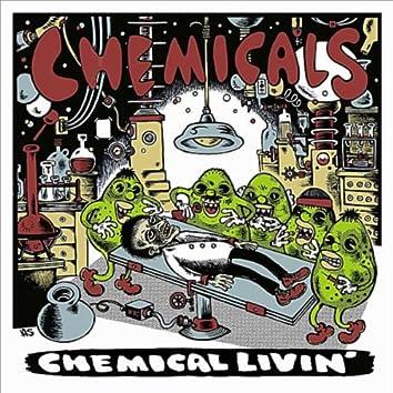 Chemical Livin'