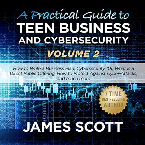 A Practical Guide to Teen Business and Cybersecurity Volume 2 audiobook cover art