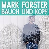 Bauch Und Kopf by MARK FORSTER (2014-06-24)