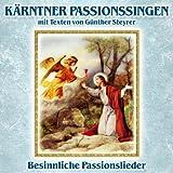 Kärntner Passionssingen mit Texten von Günther Steyrer: Besinnliche Passionslieder