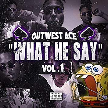 What He Say, Vol. 1